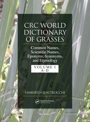 CRC World Dictionary of Grasses: Common Names, Scientific Names, Eponyms, Synonyms, and Etymology - 3 Volume Set, 1st Edition (Hardback) book cover