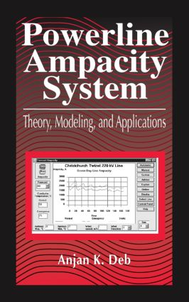 Powerline Ampacity System: Theory, Modeling and Applications, 1st Edition (Hardback) book cover