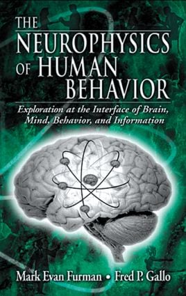 The Neurophysics of Human Behavior: Explorations at the Interface of Brain, Mind, Behavior, and Information, 1st Edition (Hardback) book cover
