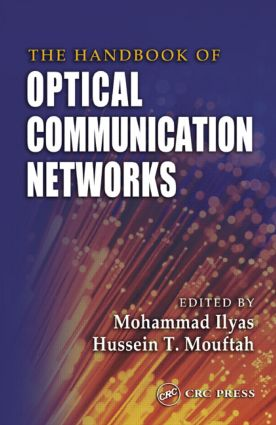 The Handbook of Optical Communication Networks: 1st Edition (Hardback) book cover