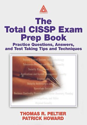 The Total CISSP Exam Prep Book: Practice Questions, Answers, and Test Taking Tips and Techniques, 1st Edition (Paperback) book cover
