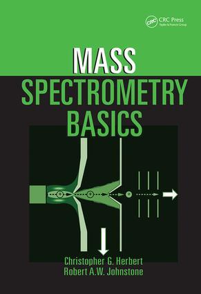 Mass Spectrometry Basics: 1st Edition (Hardback) book cover