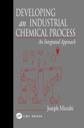 Developing An Industrial Chemical Process: An Integrated Approach, 1st Edition (Paperback) book cover