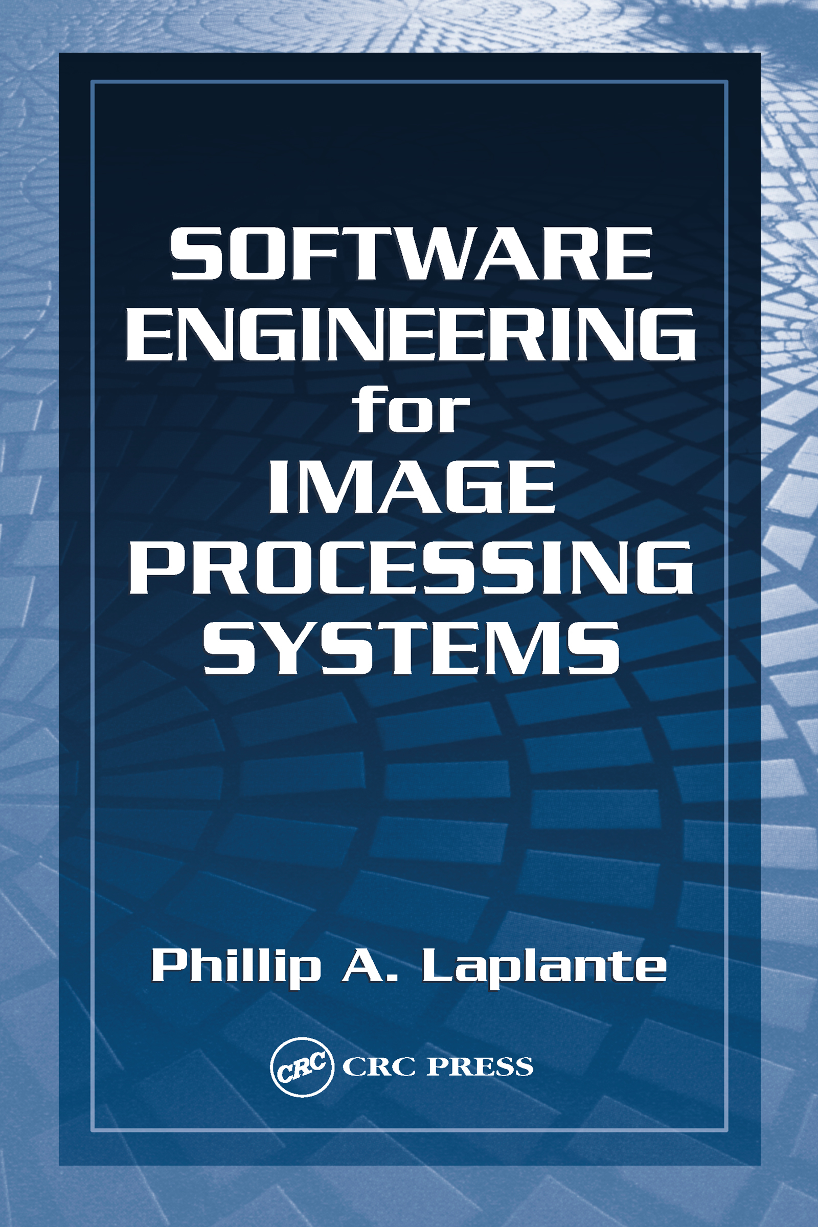 Software Engineering for Image Processing Systems: 1st Edition (Hardback) book cover