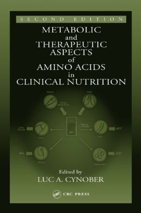 Metabolic & Therapeutic Aspects of Amino Acids in Clinical Nutrition: 2nd Edition (Hardback) book cover