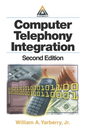 Computer Telephony Integration, Second Edition: 2nd Edition (Hardback) book cover