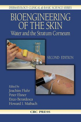 Bioengineering of the Skin: Water and the Stratum Corneum, 2nd Edition, 2nd Edition (Hardback) book cover