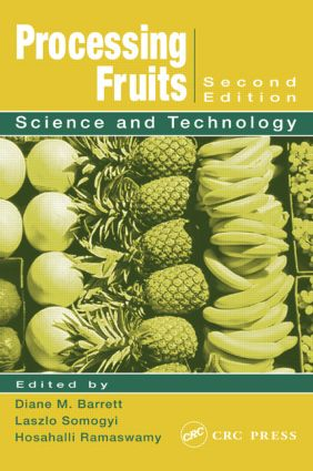 Processing Fruits: Science and Technology, Second Edition, 2nd Edition (Hardback) book cover