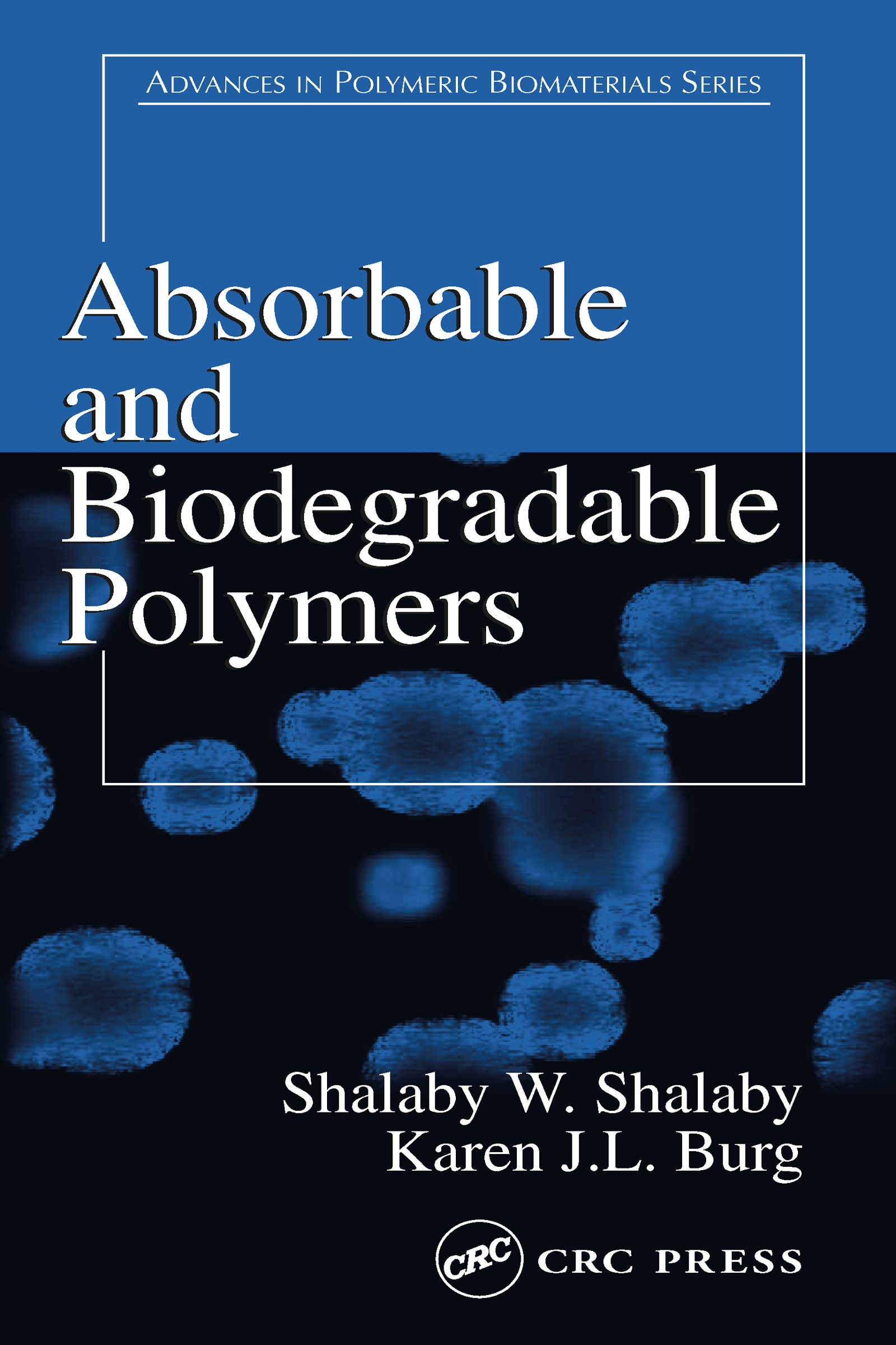 Absorbable and Biodegradable Polymers book cover