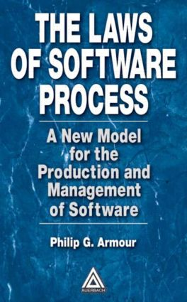 The Laws of Software Process: A New Model for the Production and Management of Software, 1st Edition (Hardback) book cover
