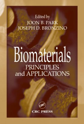 Biomaterials: Principles and Applications, 1st Edition (Hardback) book cover