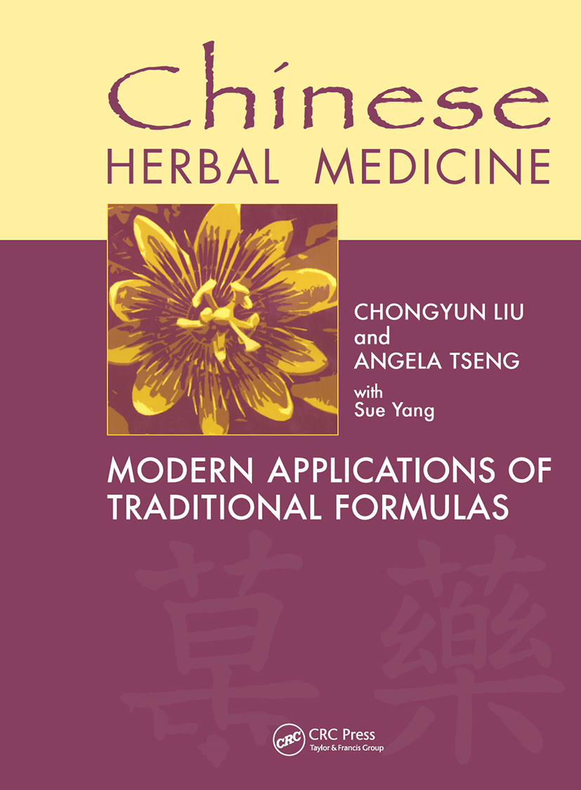 Chinese Herbal Medicine: Modern Applications of Traditional Formulas, 1st Edition (Hardback) book cover