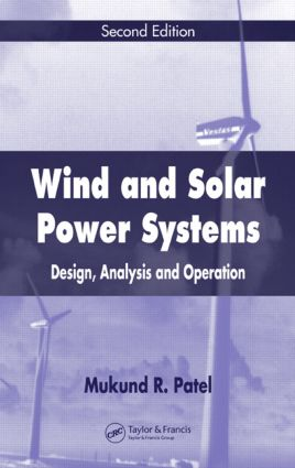 Wind and Solar Power Systems: Design, Analysis, and Operation, Second Edition, 2nd Edition (Hardback) book cover