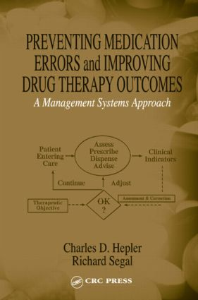 Preventing Medication Errors and Improving Drug Therapy Outcomes: A Management Systems Approach, 1st Edition (Hardback) book cover