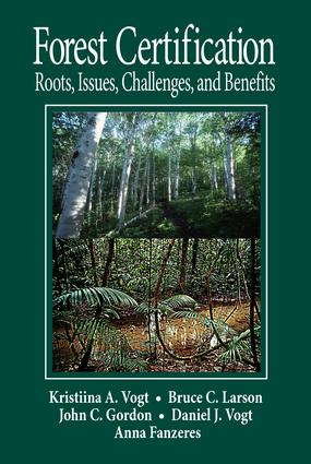 Forest Certification: Roots, Issues, Challenges, and Benefits, 1st Edition (Hardback) book cover