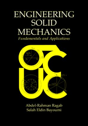 Engineering Solid Mechanics: Fundamentals and Applications, 1st Edition (Hardback) book cover