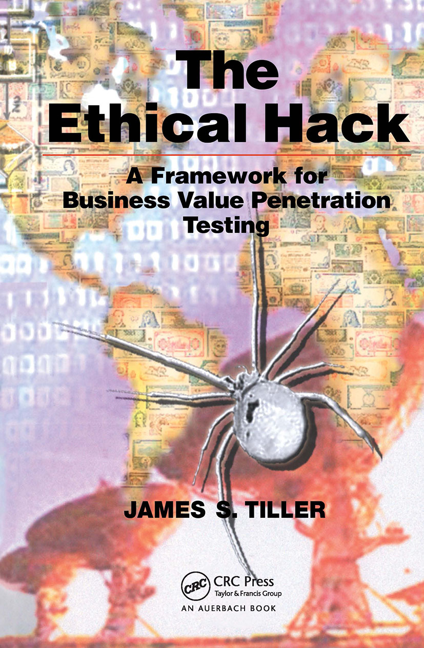 The Ethical Hack: A Framework for Business Value Penetration Testing, 1st Edition (Hardback) book cover