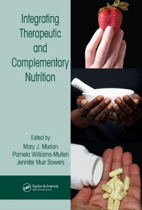 Integrating Therapeutic and Complementary Nutrition: 1st Edition (Hardback) book cover