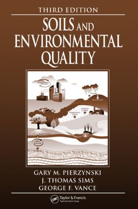 Soils and Environmental Quality: 3rd Edition (Hardback) book cover