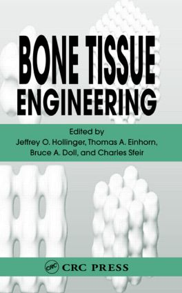 Bone Tissue Engineering: 1st Edition (Hardback) book cover
