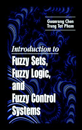 Introduction to Fuzzy Sets, Fuzzy Logic, and Fuzzy Control Systems: 1st Edition (Hardback) book cover