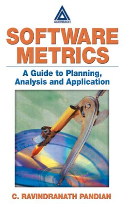 Software Metrics: A Guide to Planning, Analysis, and Application, 1st Edition (Paperback) book cover