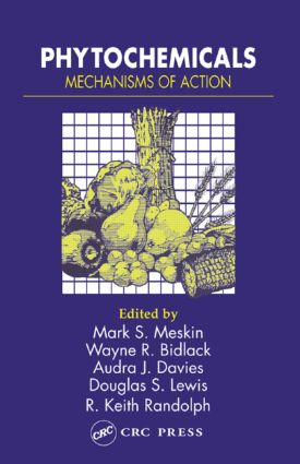 Phytochemicals: Mechanisms of Action, 1st Edition (Hardback) book cover