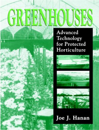 Greenhouses: Advanced Technology for Protected Horticulture book cover
