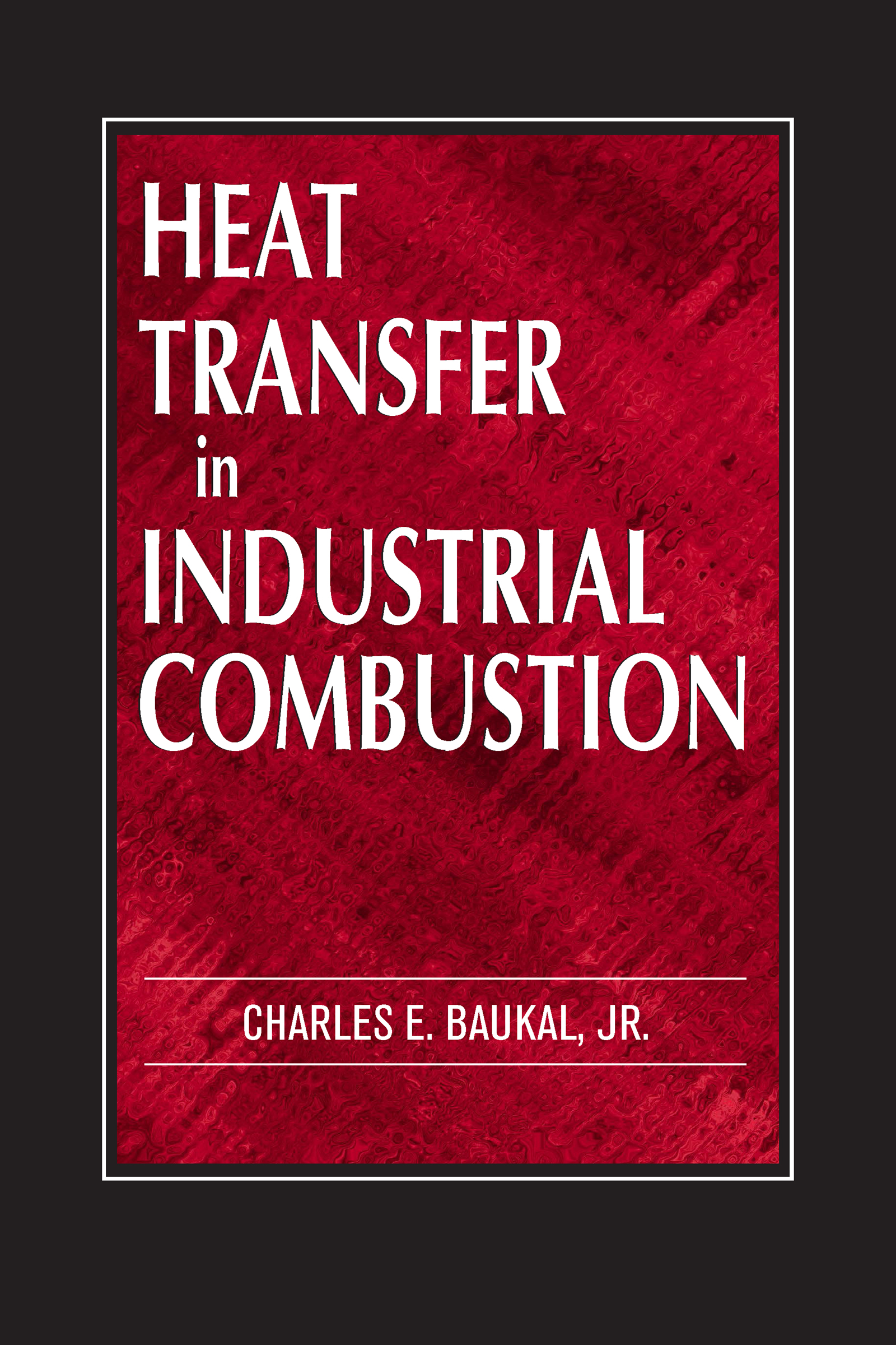 Heat Transfer in Industrial Combustion book cover