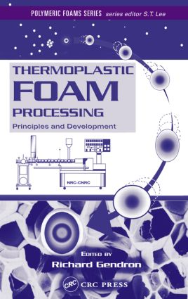 Thermoplastic Foam Processing: Principles and Development book cover