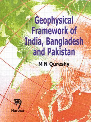 Geophysical Framework of India, Bangladesh and Pakistan: 1st Edition (Hardback) book cover