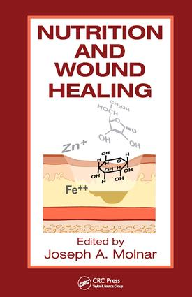 Nutrition and Wound Healing: 1st Edition (Hardback) book cover