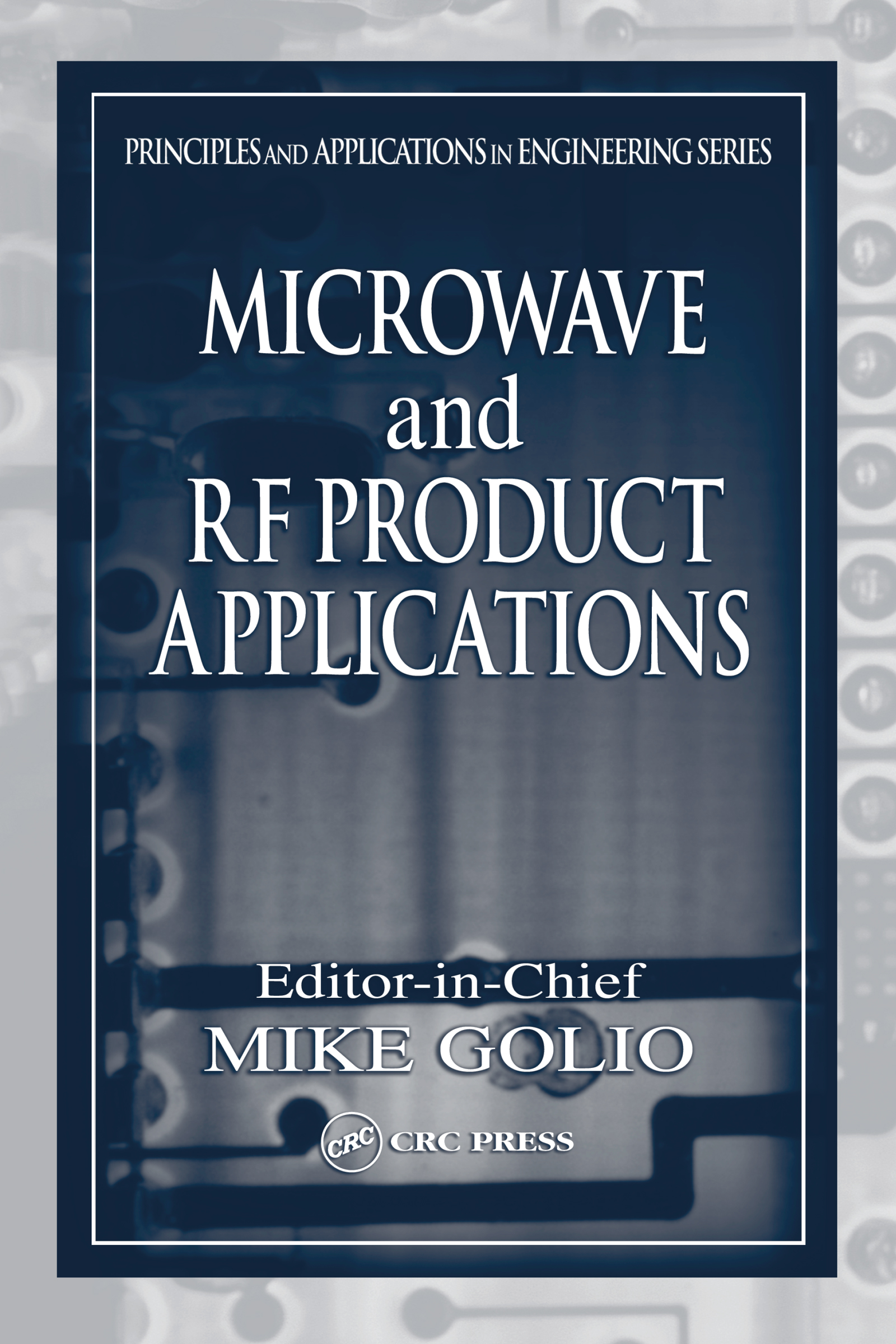 Microwave and RF Product Applications: 1st Edition (Hardback) book cover