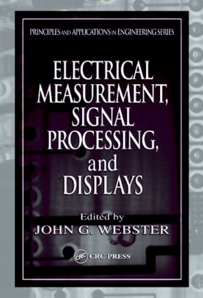Electrical Measurement, Signal Processing, and Displays: 1st Edition (Hardback) book cover