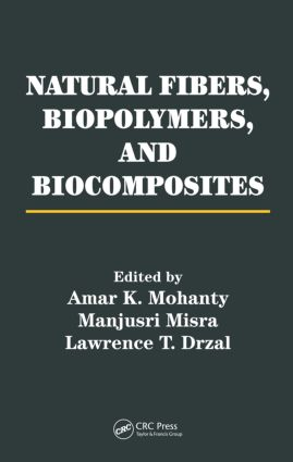 Natural Fibers, Biopolymers, and Biocomposites: 1st Edition (Hardback) book cover