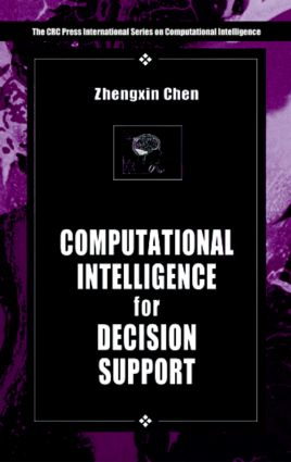 Computational Intelligence for Decision Support: 1st Edition (Hardback) book cover