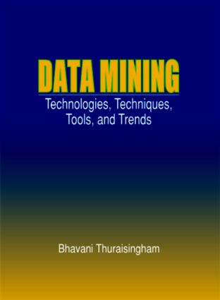 Data Mining: Technologies, Techniques, Tools, and Trends, 1st Edition (Hardback) book cover