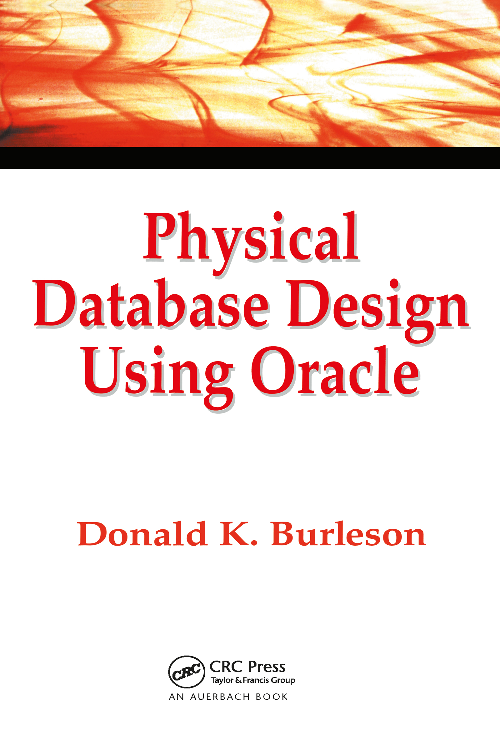 Physical Database Design Using Oracle: 1st Edition (Hardback) book cover
