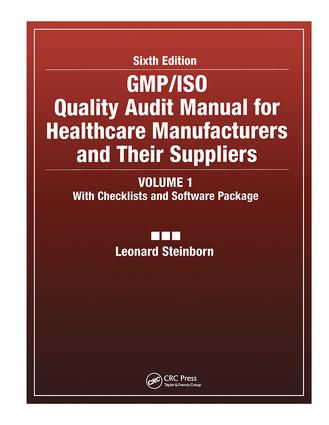 GMP/ISO Quality Audit Manual for Healthcare Manufacturers and Their Suppliers, (Volume 1 - With Checklists and Software Package): 1st Edition (Hardback) book cover