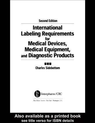 International Labeling Requirements for Medical Devices, Medical Equipment and Diagnostic Products: 2nd Edition (Hardback) book cover