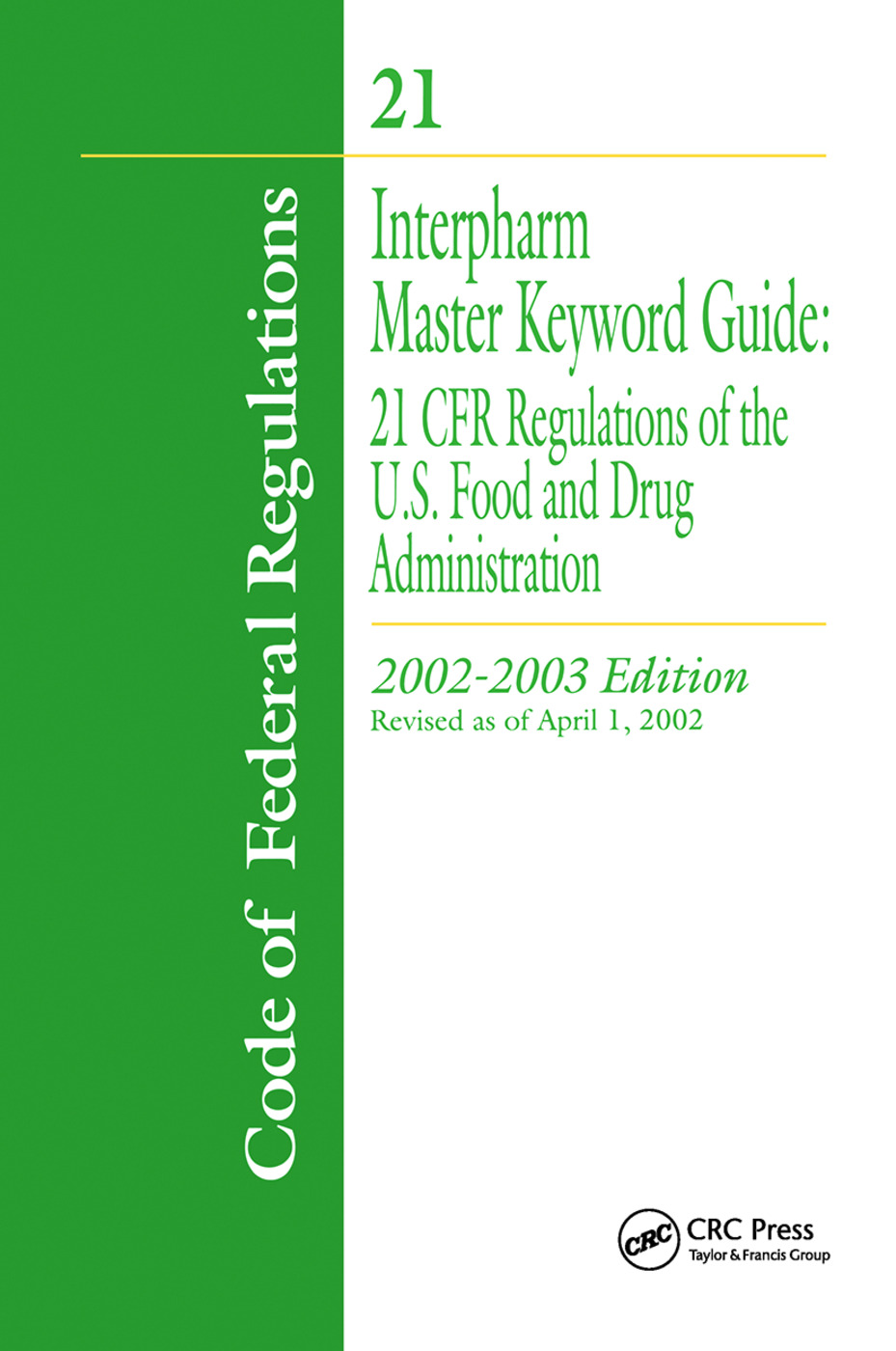 Interpharm Master Keyword Guide: 21 CFR Regulations of the Food and Drug Administration, 2002-2003 Edition, 1st Edition (Paperback) book cover