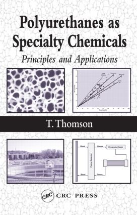 Polyurethanes as Specialty Chemicals: Principles and Applications, 1st Edition (Hardback) book cover
