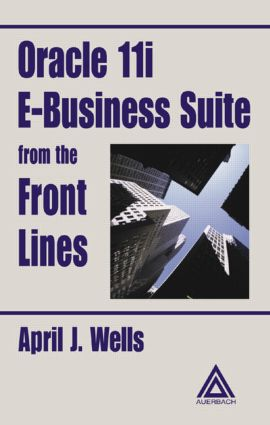 Oracle 11i E-Business Suite from the Front Lines: 1st Edition (Hardback) book cover