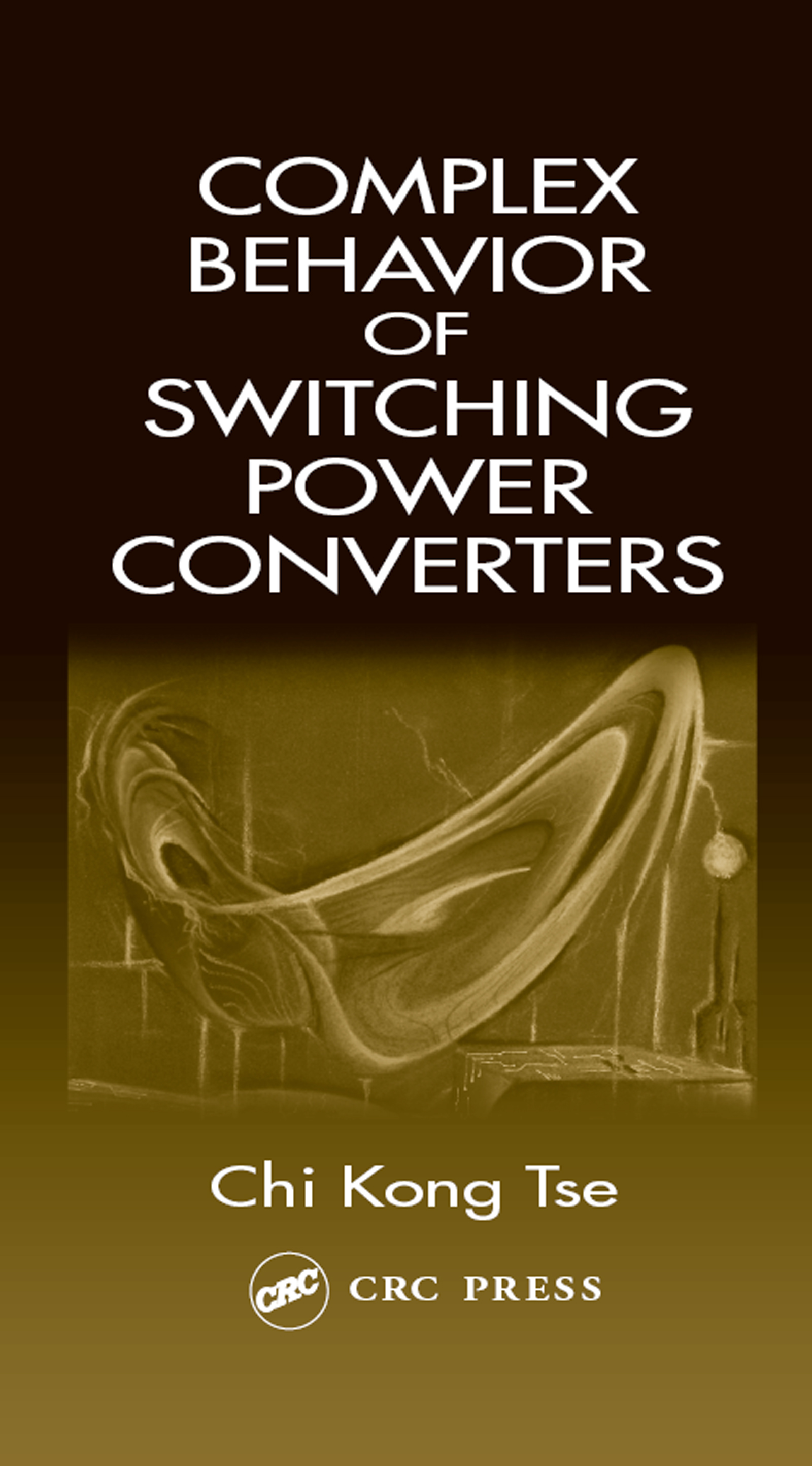 Complex Behavior of Switching Power Converters: 1st Edition (Hardback) book cover