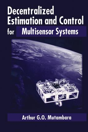 Decentralized Estimation and Control for Multisensor Systems: 1st Edition (Hardback) book cover