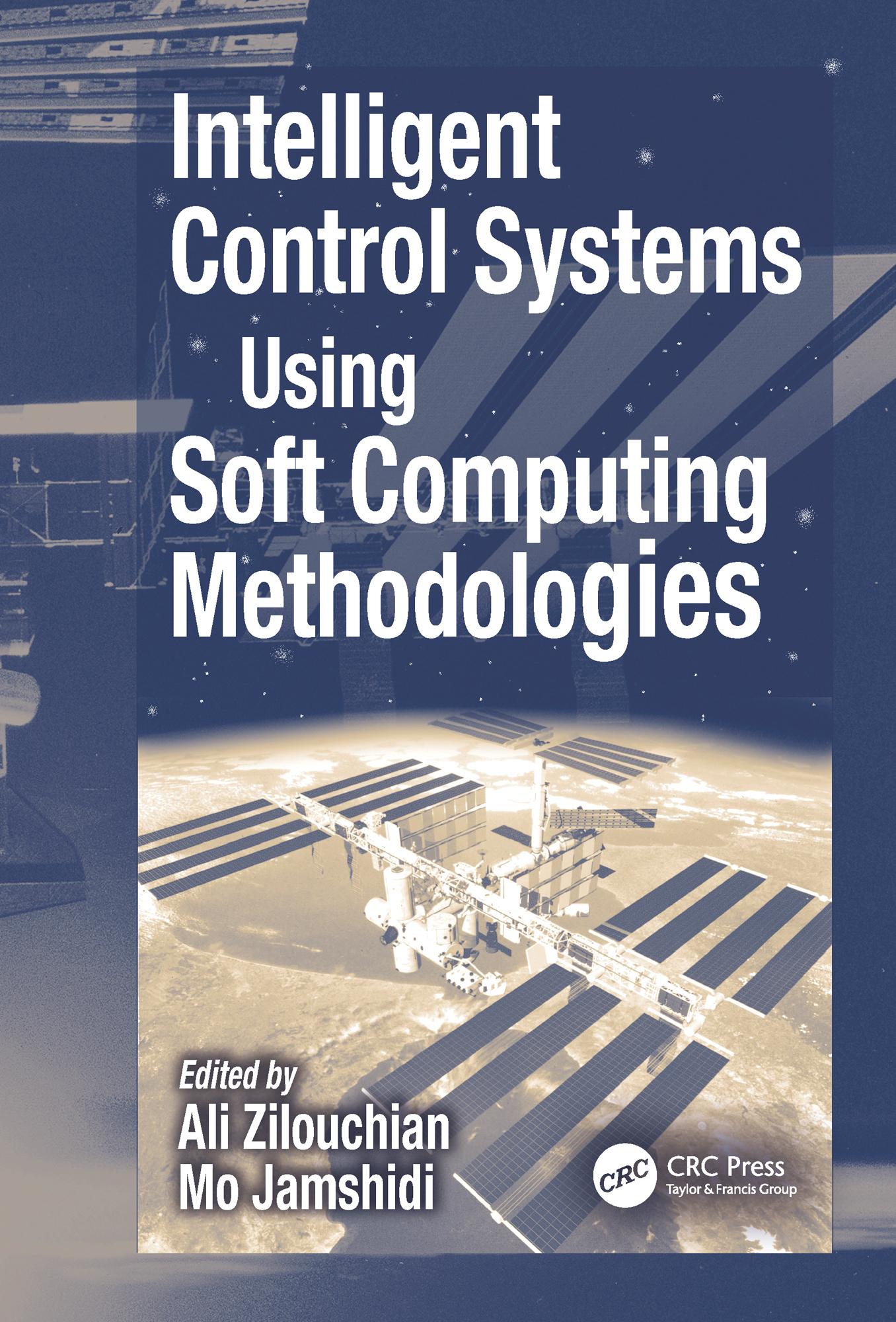 Intelligent Control Systems Using Soft Computing Methodologies: 1st Edition (Hardback) book cover