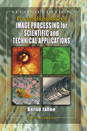 Practical Handbook on Image Processing for Scientific and Technical Applications: 2nd Edition (Hardback) book cover