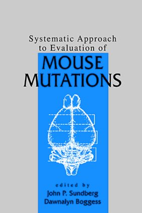 Systematic Approach to Evaluation of Mouse Mutations: 1st Edition (Hardback) book cover