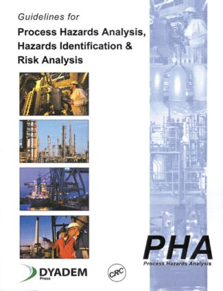 Guidelines for Process Hazards Analysis (PHA, HAZOP), Hazards Identification, and Risk Analysis: 1st Edition (Paperback) book cover
