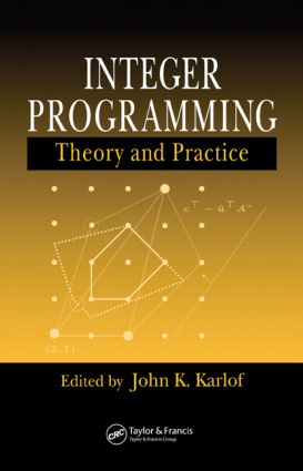 Integer Programming: Theory and Practice book cover